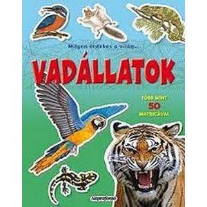 Foglalkoztató matricás könyv Milyen érdekes a világ - Vadállatok Napraforgó könyvek